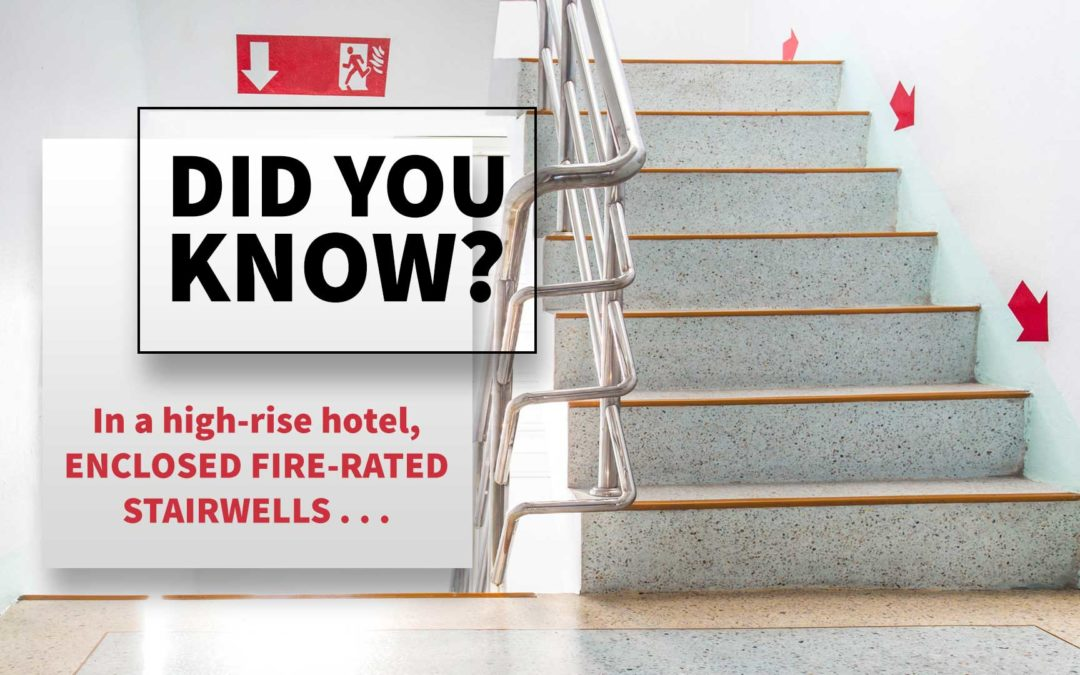 DID YOU KNOW? ENCLOSED FIRE-RATED STAIRWELLS…